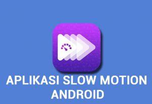 aplikasi slow motion android
