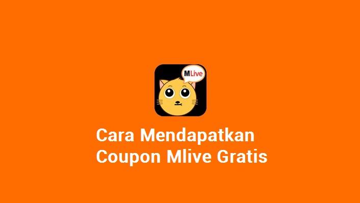 cara mendapatkan coupon mlive gratis
